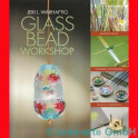Glass Bead Workshop Jeri L. Warhaftig